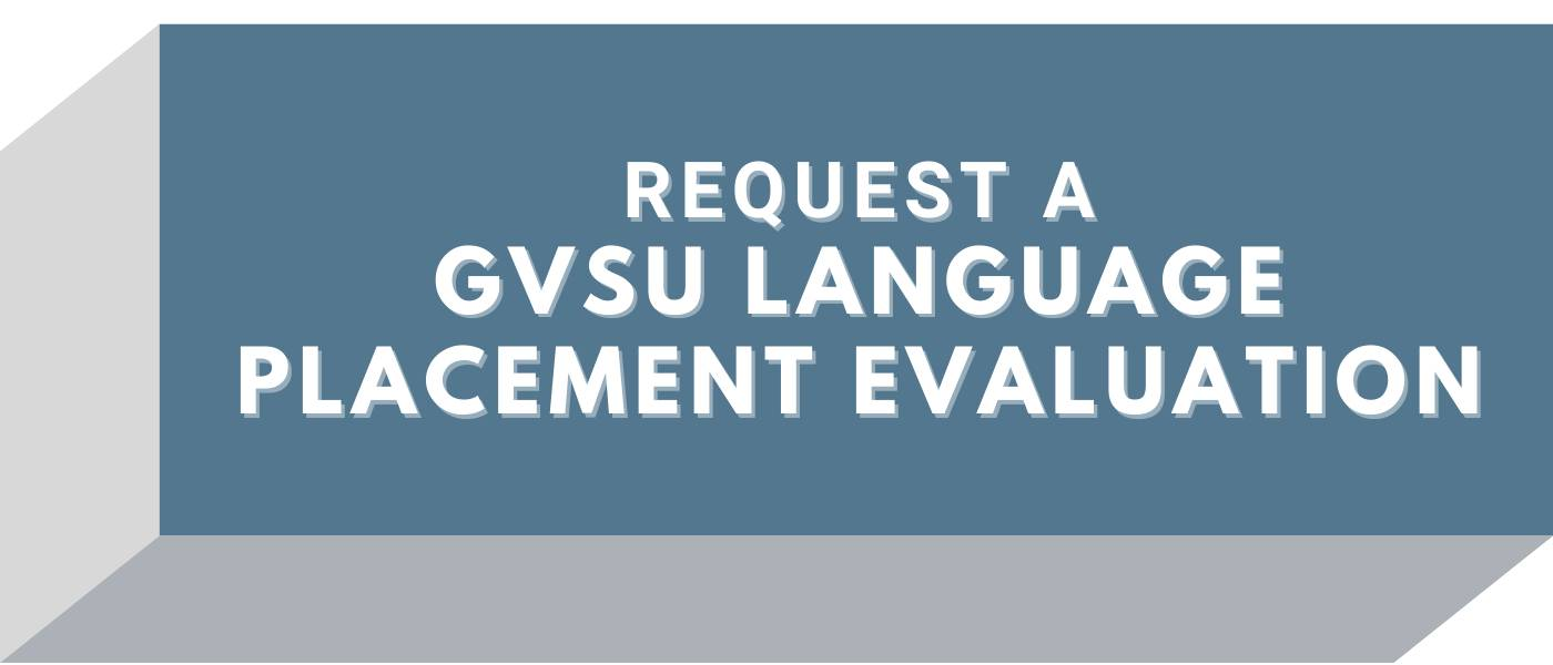 Click here for the world language placement evaluation